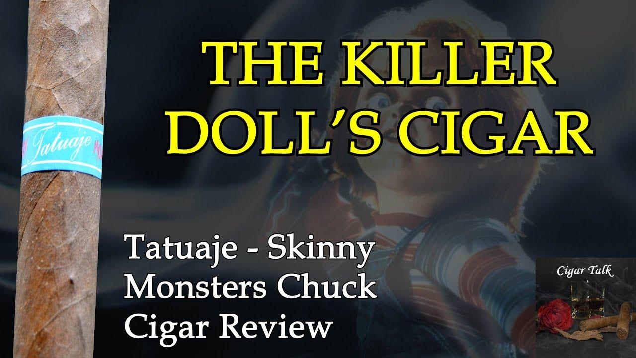 Hi-I39m-Chucky-Wanna-smoke-Tatuaje-Skinny-Monsters-Chuck-Cigar-Review