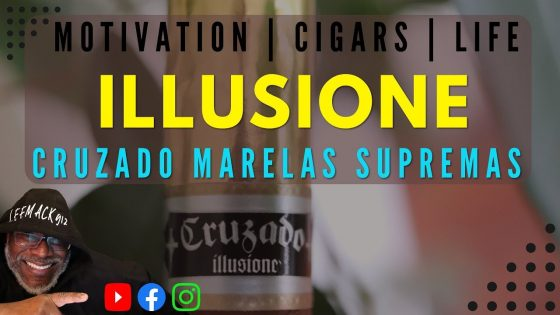Illusione-Cruzado-Marelas-Supremas-LeeMack912-Cigar-Review-S06-E22